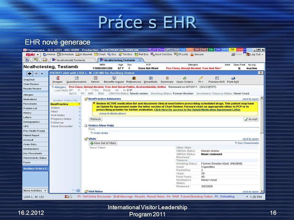 Práce s EHR 16.2.2012 International Visitor Leadership Program 2011 16 EHR nové generace