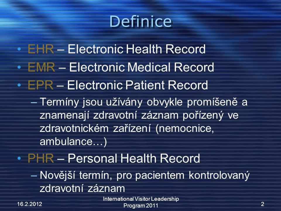 Principles and Advantages of EHR 16.2.2012 International Visitor Leadership Program 2011 3 Cloud Drug information Authority Medical Law Authority Medical information Library CIS .