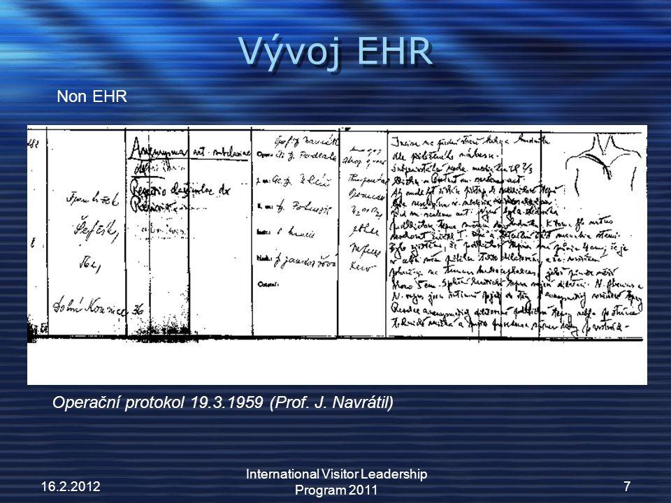 Vývoj EHR 16.2.2012 International Visitor Leadership Program 2011 7 Operační protokol 19.3.1959 (Prof.