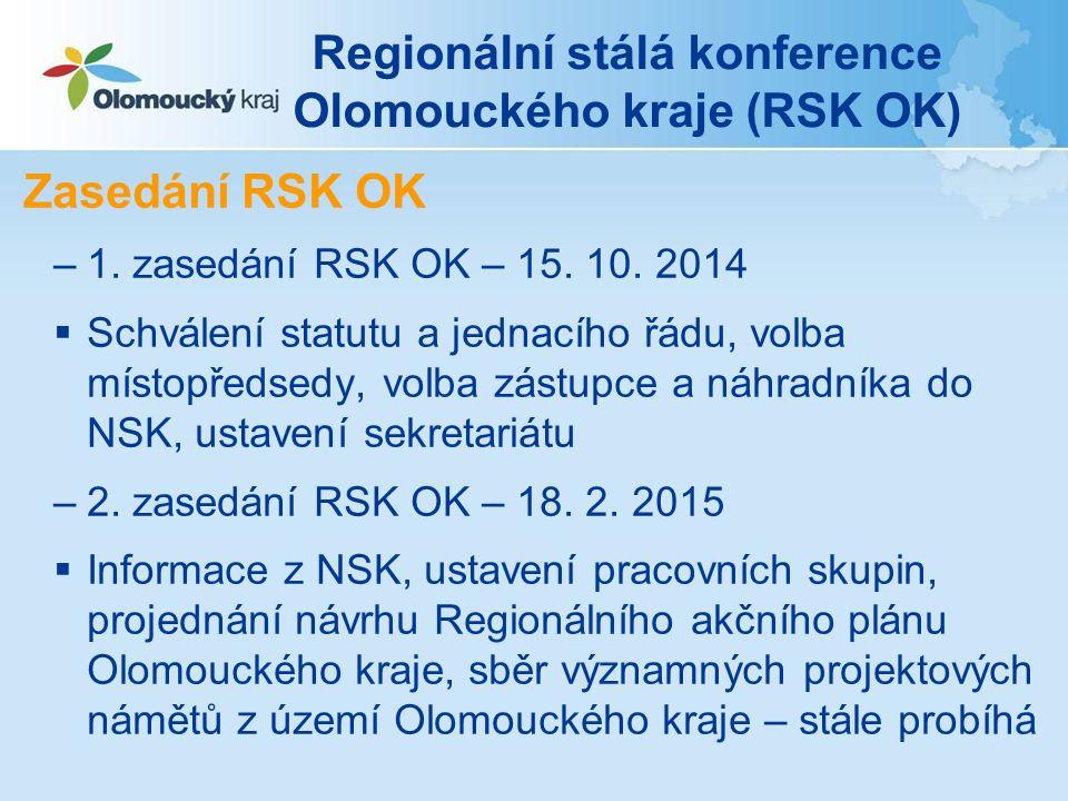 Regionální stálá konference Olomouckého kraje (RSK OK) Zasedání RSK OK –1.