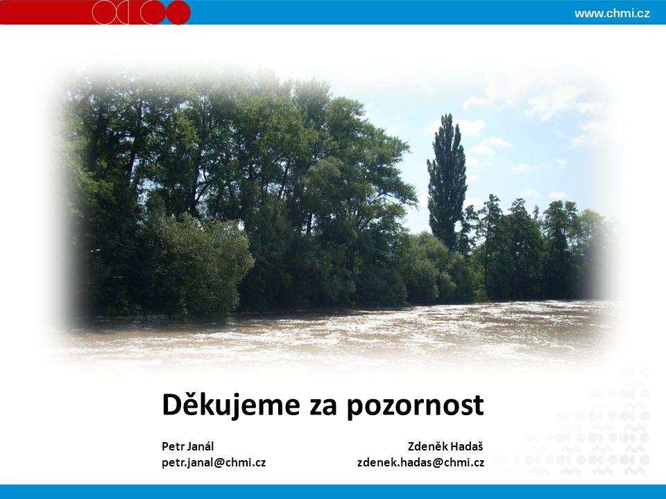 Děkujeme za pozornost Petr Janál Zdeněk Hadaš petr.janal@chmi.cz zdenek.hadas@chmi.cz