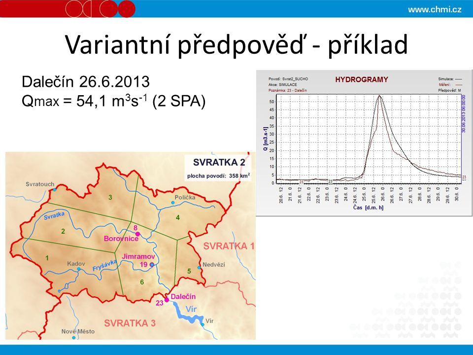 Variantní předpověď - příklad Dalečín 26.6.2013 Q max = 54,1 m 3 s -1 (2 SPA)
