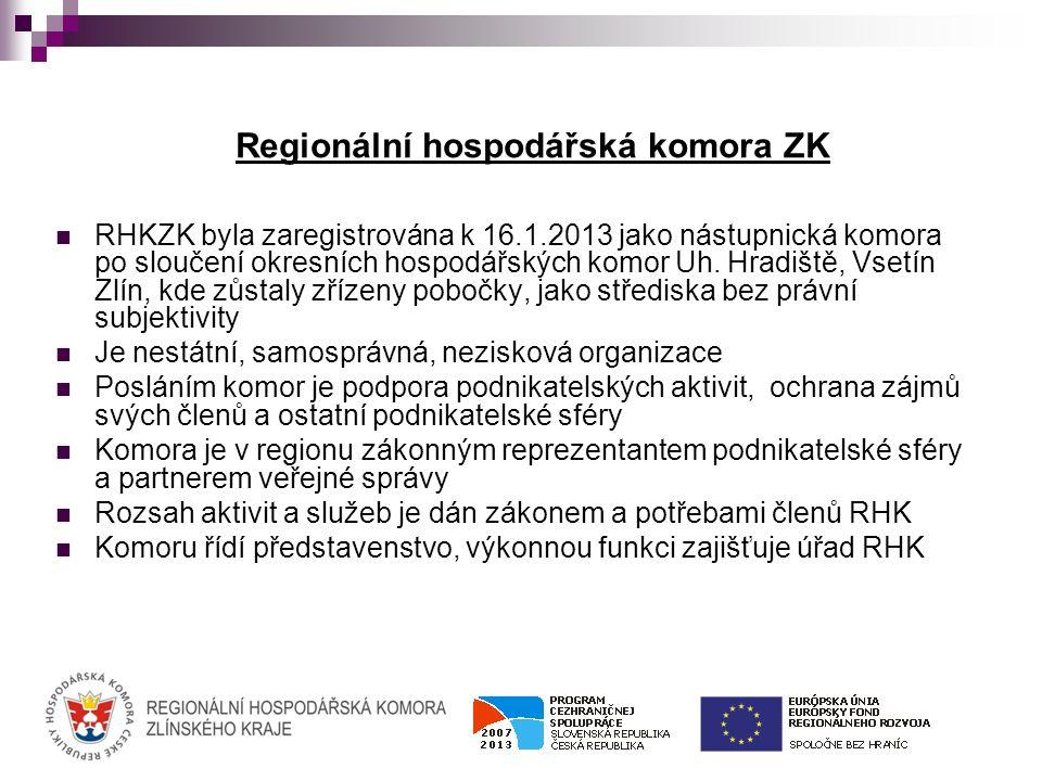 Regionální hospodářská komora ZK RHKZK byla zaregistrována k 16.1.2013 jako nástupnická komora po sloučení okresních hospodářských komor Uh.