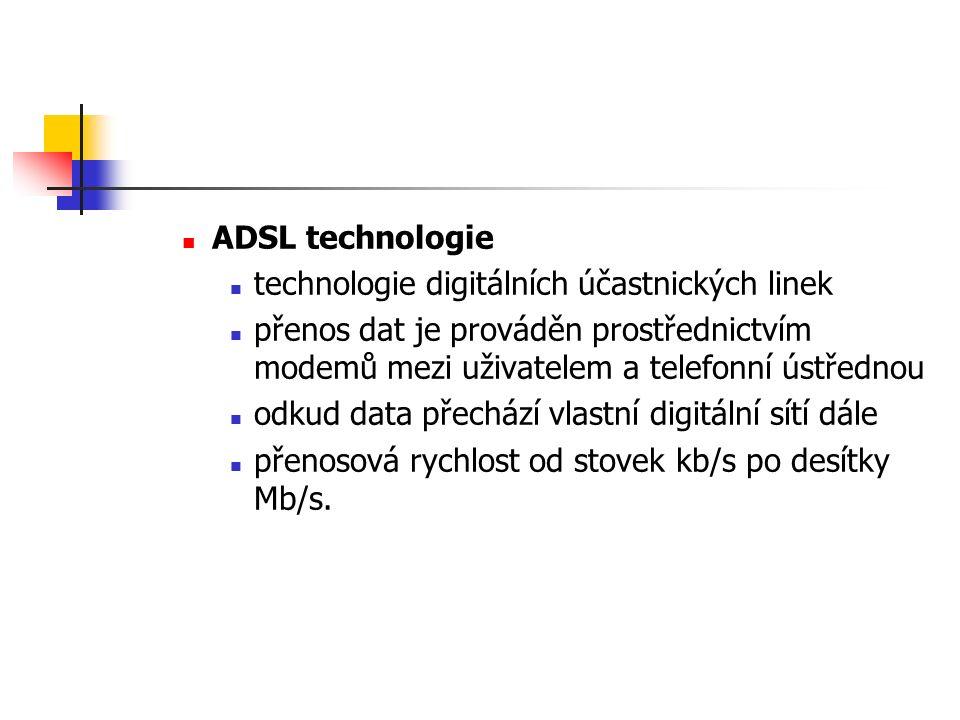 ADSL technologie technologie digitálních účastnických linek přenos dat je prováděn prostřednictvím modemů mezi uživatelem a telefonní ústřednou odkud data přechází vlastní digitální sítí dále přenosová rychlost od stovek kb/s po desítky Mb/s.