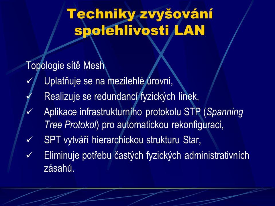 Techniky zvyšování propustnosti LAN Páteřní úroveň (Backbone): Rychlost od 1Gb/s až 10Gb/s, Nastavení bezpečnosti na výstupu do Internetu, Nabídka dostatečné spolehlivosti komunikace zálohou linky (duplicitní spoj), Garance rychlosti i minimální latence (zpoždění).