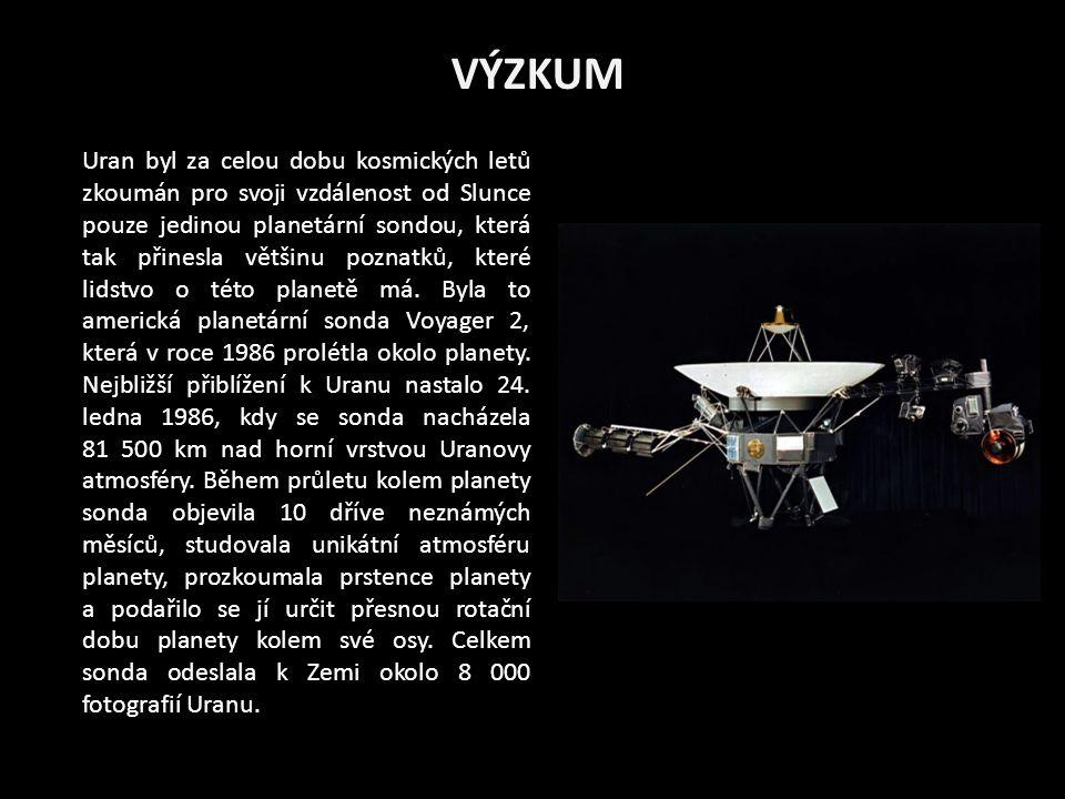 VÝZKUM Uran byl za celou dobu kosmických letů zkoumán pro svoji vzdálenost od Slunce pouze jedinou planetární sondou, která tak přinesla většinu poznatků, které lidstvo o této planetě má.
