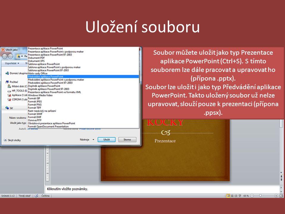 Uložení souboru Soubor můžete uložit jako typ Prezentace aplikace PowerPoint (Ctrl+S).