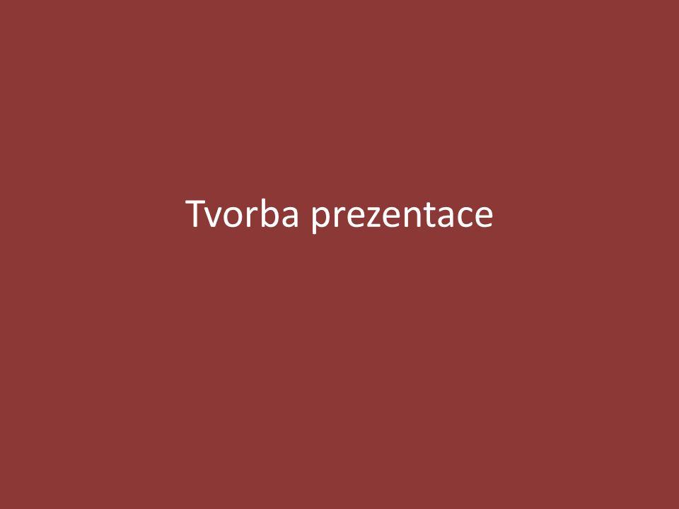 Tvorba prezentace