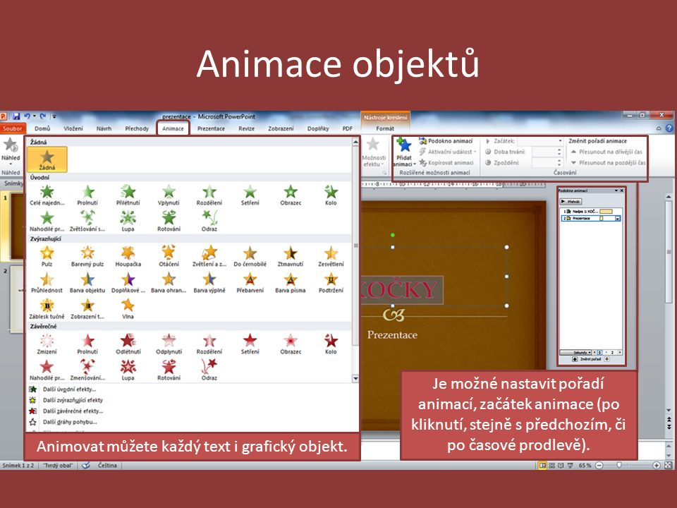 Animace objektů Animovat můžete každý text i grafický objekt.