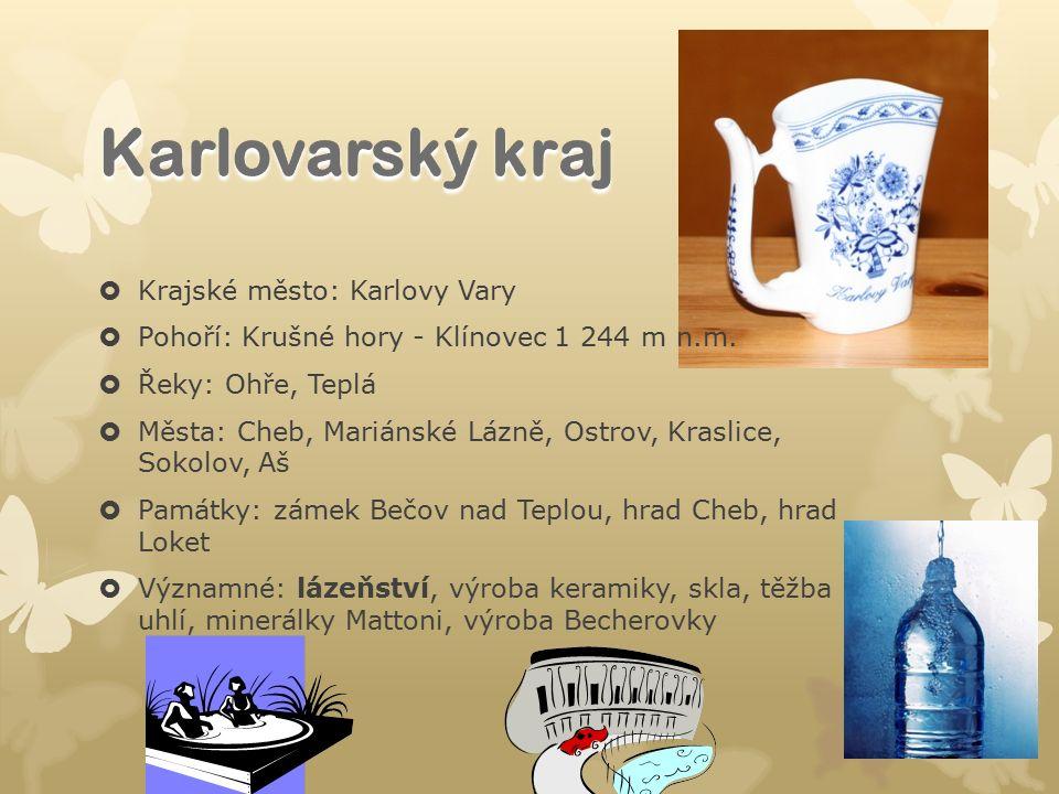  Krajské město: Karlovy Vary  Pohoří: Krušné hory - Klínovec 1 244 m n.m.  Řeky: Ohře, Teplá  Města: Cheb, Mariánské Lázně, Ostrov, Kraslice, Soko