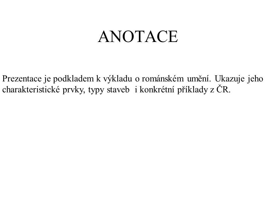 ANOTACE Prezentace je podkladem k výkladu o románském umění.