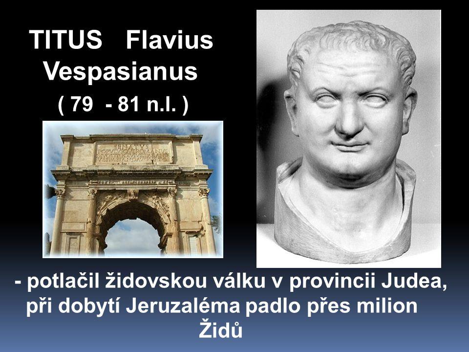 TITUS Flavius Vespasianus ( 79 - 81 n.l.