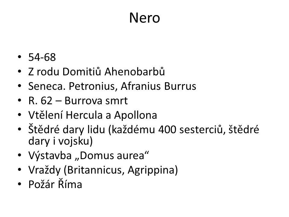 Nero 54-68 Z rodu Domitiů Ahenobarbů Seneca.Petronius, Afranius Burrus R.