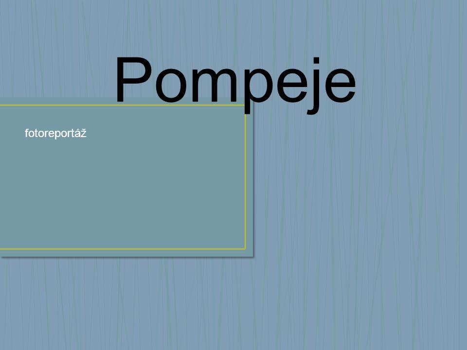 Pompeje fotoreportáž