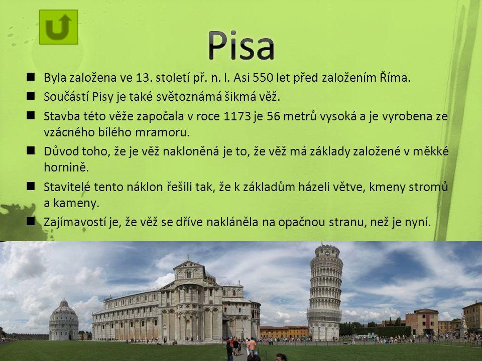 Byla založena ve 13. století př. n. l. Asi 550 let před založením Říma.