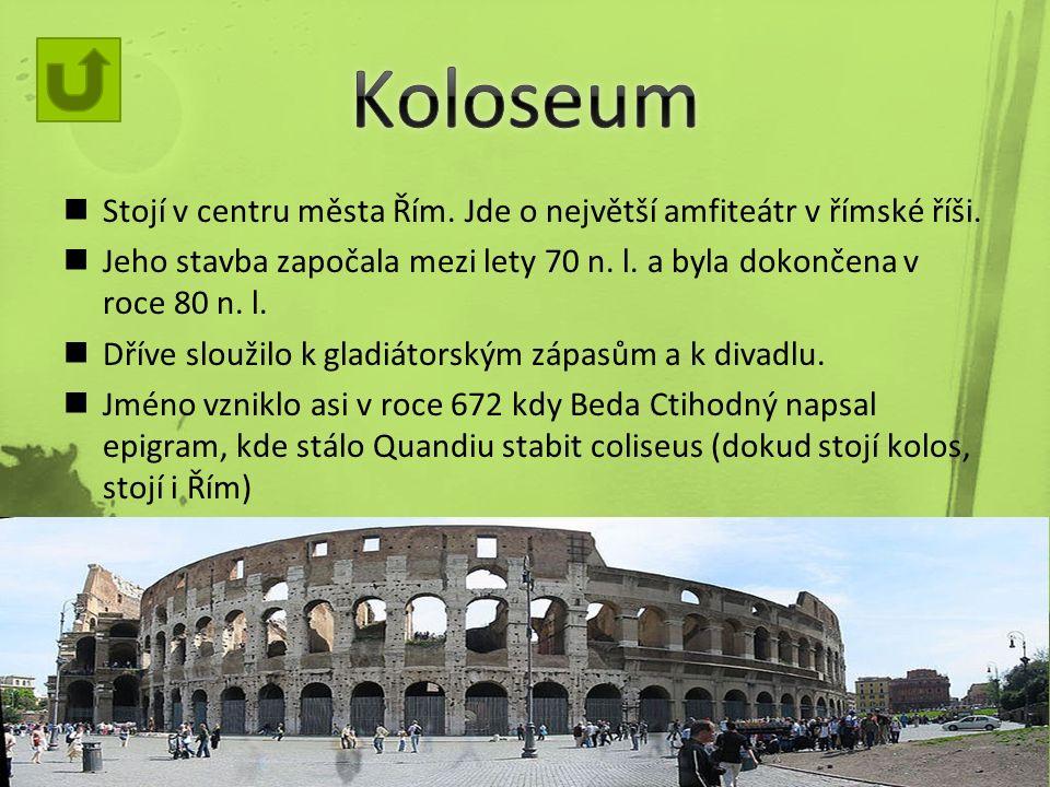 Stojí v centru města Řím. Jde o největší amfiteátr v římské říši.