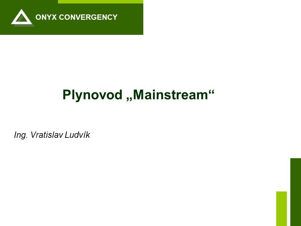 "ONYX CONVERGENCY Plynovod ""Mainstream"" Ing. Vratislav Ludvík"