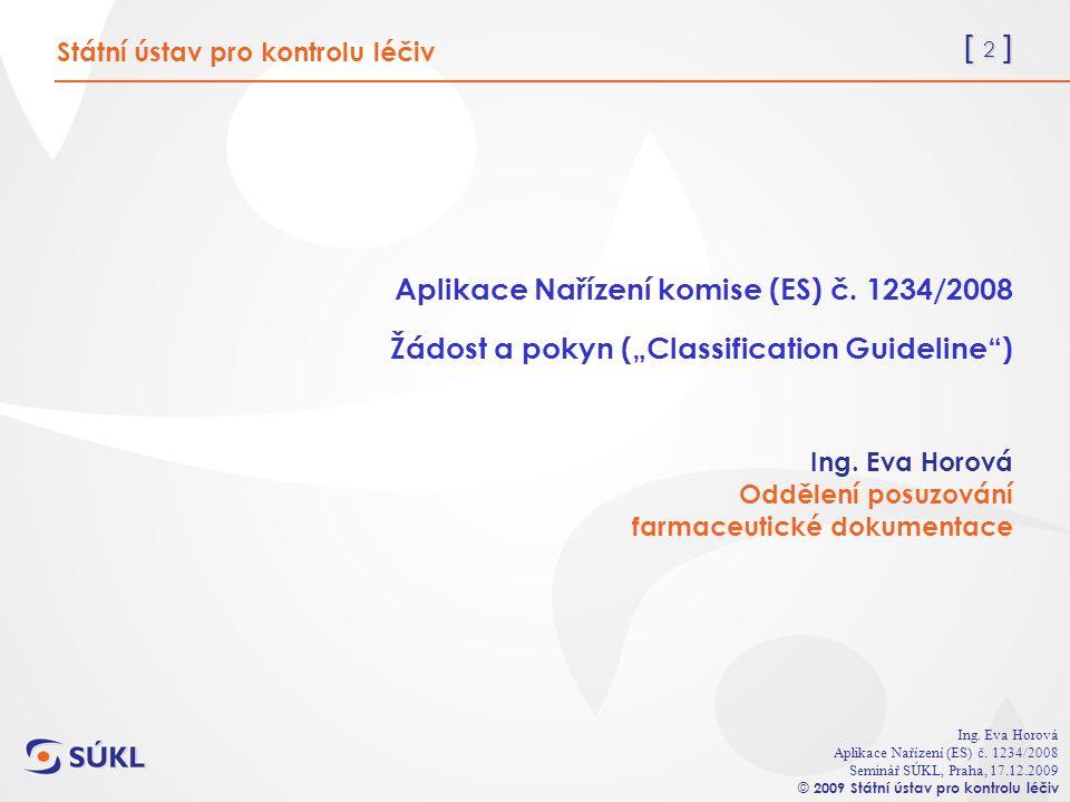 [ 13 ] Ing.Eva Horová Aplikace Nařízení (ES) č.