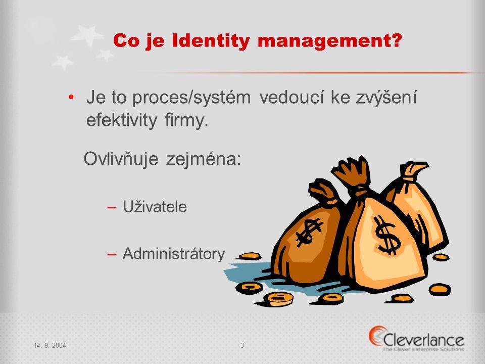 3 Co je Identity management. Je to proces/systém vedoucí ke zvýšení efektivity firmy.