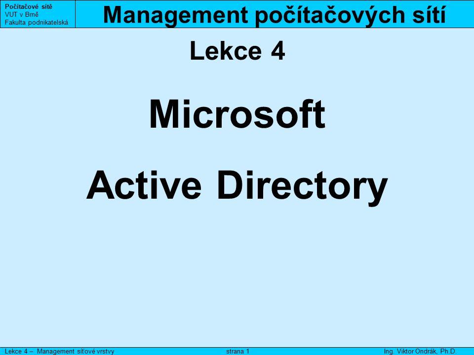 Management počítačových sítí Počítačové sítě VUT v Brně Fakulta podnikatelská Lekce 4 – Management síťové vrstvyIng.