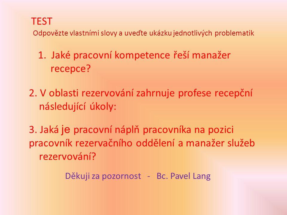 Odpovězte vlastními slovy a uveďte ukázku jednotlivých problematik TEST 1.