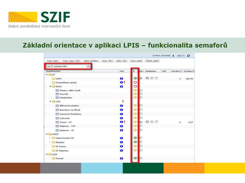 Základní orientace v aplikaci LPIS – funkcionalita semaforů