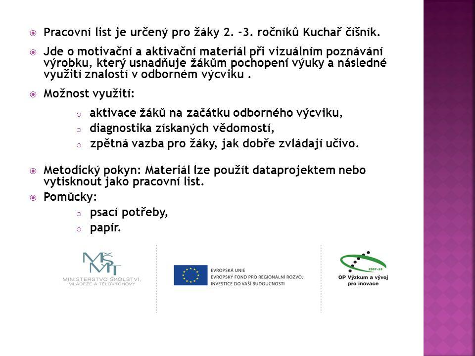  Pracovní list je určený pro žáky 2.-3. ročníků Kuchař číšník.