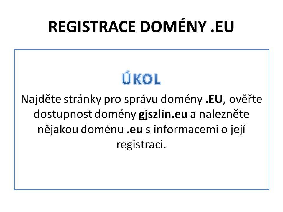 """ZÁZNAM O DOMÉNĚ GJSZLIN.CZ (ŘEŠENÍ) Informace o registru domény.eu nalezneme opět pomocí vyhledavače například zadáním dotazu """"eu domain registrator ."""