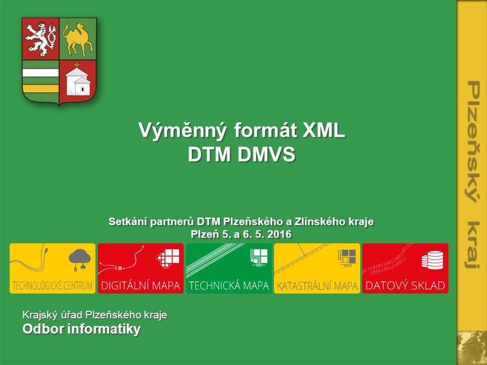 Výměnný formát XML DTM DMVS Setkání partnerů DTM Plzeňského a Zlínského kraje Plzeň 5.