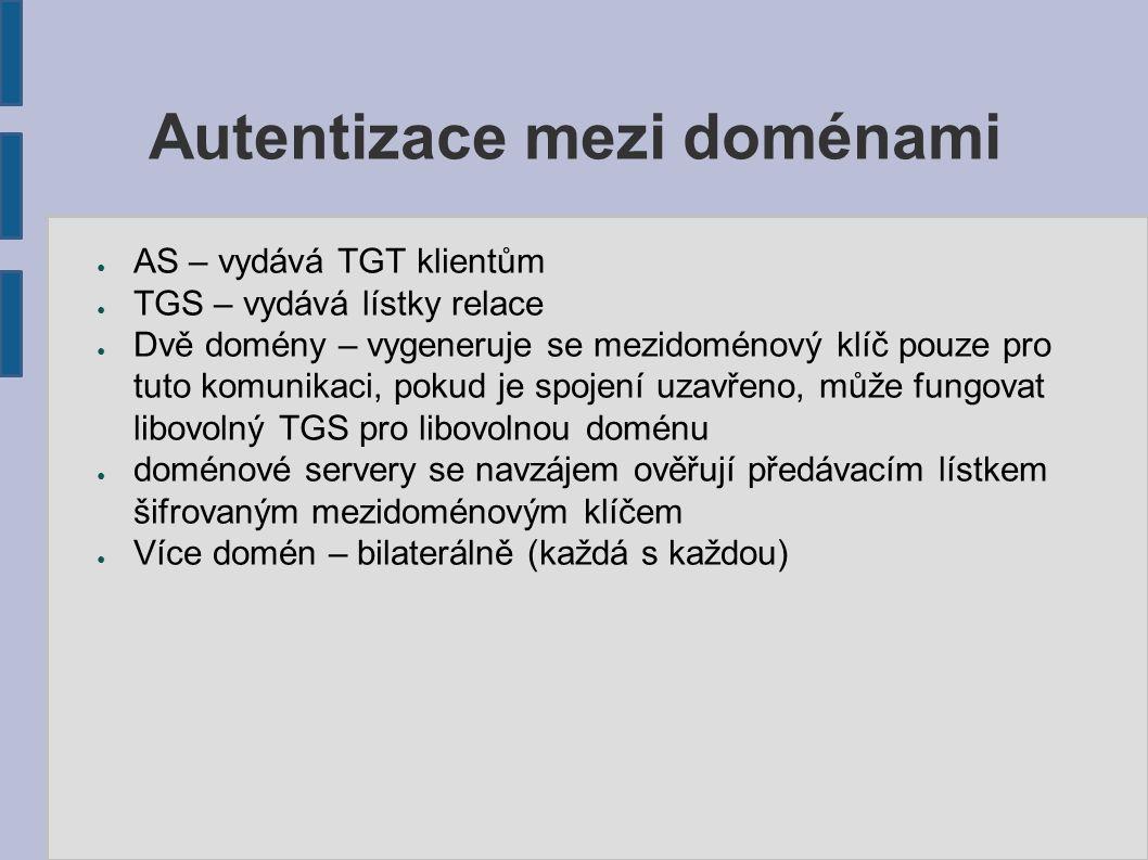 Autentizace mezi doménami ● AS – vydává TGT klientům ● TGS – vydává lístky relace ● Dvě domény – vygeneruje se mezidoménový klíč pouze pro tuto komuni