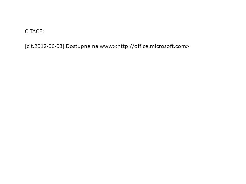 CITACE: [cit.2012-06-03].Dostupné na www: