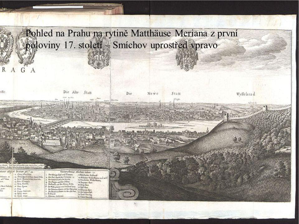 Pohled na Prahu na rytině Matthäuse Meriana z první poloviny 17. století – Smíchov uprostřed vpravo
