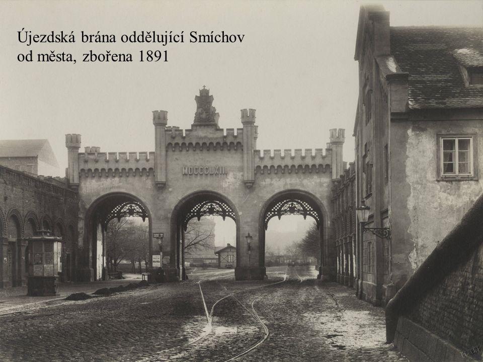 Újezdská brána oddělující Smíchov od města, zbořena 1891