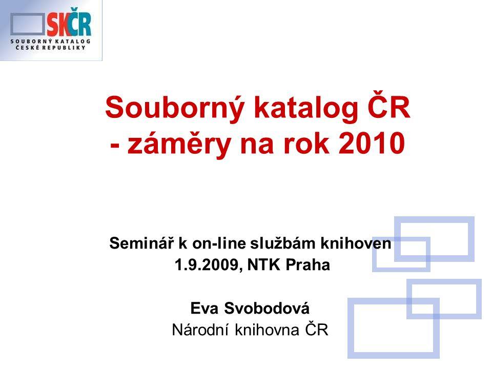 Ad e) Zkrátit interval zasílání dat do SK ČR -Interval i způsob přispívání si volí přispívající knihovna -12 - 2007 – přijato 1575 dávek -06 - 2008 – přijato 1473 dávek -06 - 2009 – přijato 1826 dávek -přes OAI přispívá 6 knihoven (jedna z nich přispívá za 13 dalších) – Clavius, KP-win + zájem projevila CBA001 – Rapid Library)