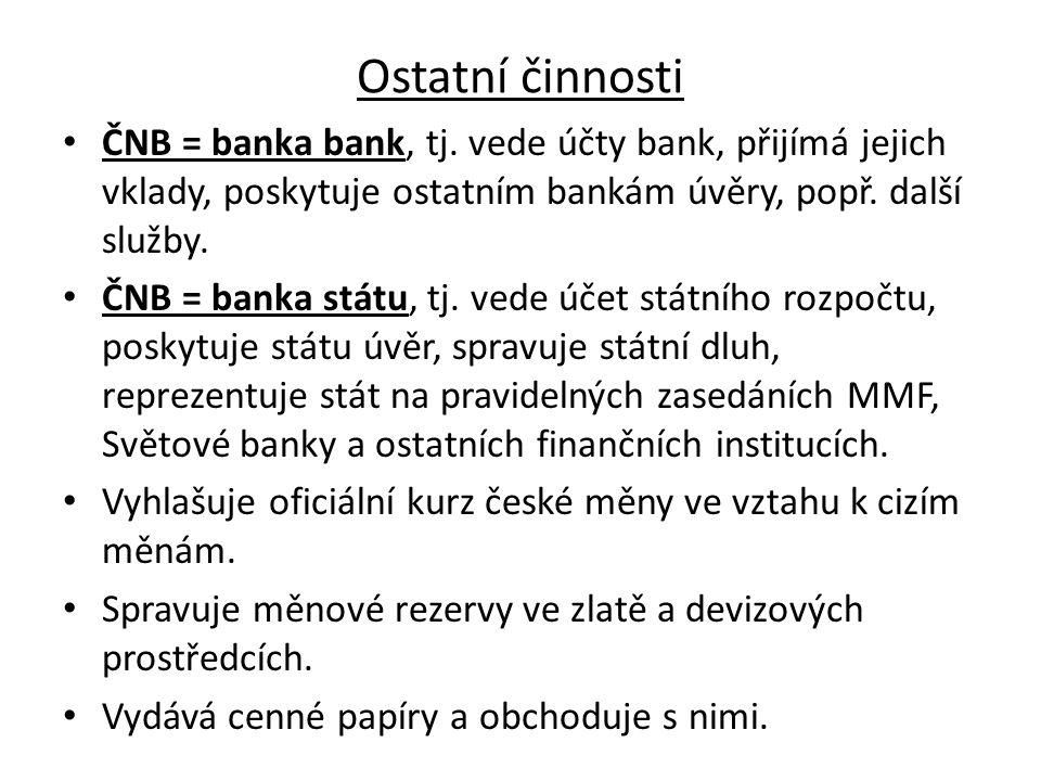 Ostatní činnosti ČNB = banka bank, tj.
