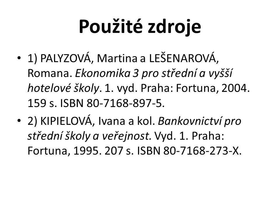 Použité zdroje 1) PALYZOVÁ, Martina a LEŠENAROVÁ, Romana.