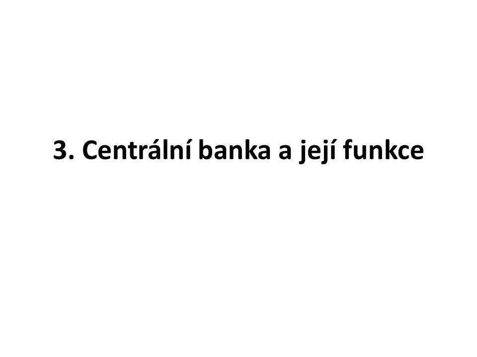 3. Centrální banka a její funkce