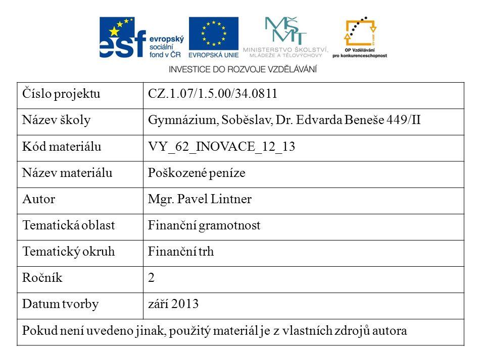 Číslo projektuCZ.1.07/1.5.00/34.0811 Název školyGymnázium, Soběslav, Dr. Edvarda Beneše 449/II Kód materiáluVY_62_INOVACE_12_13 Název materiáluPoškoze