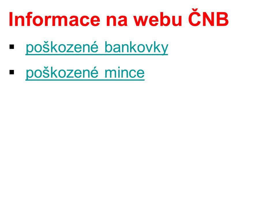 Informace na webu ČNB  poškozené bankovky poškozené bankovky  poškozené mince poškozené mince