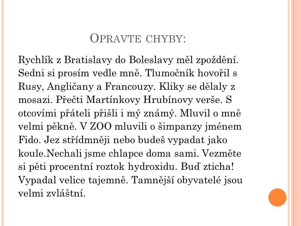 O PRAVTE CHYBY : Rychlík z Bratislavy do Boleslavy měl zpoždění.