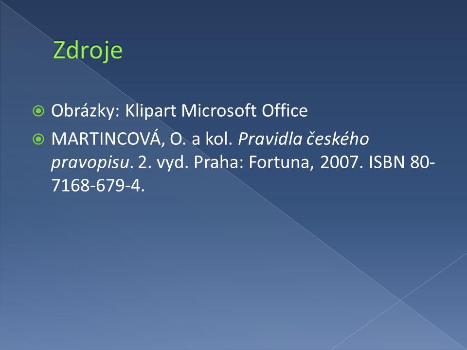  Obrázky: Klipart Microsoft Office  MARTINCOVÁ, O.