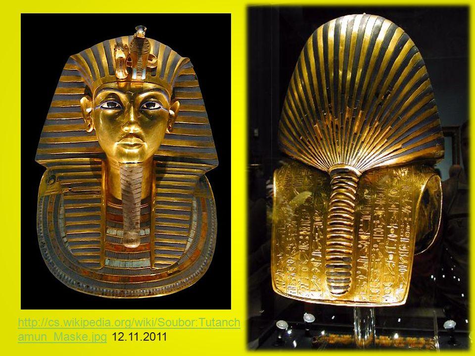 http://cs.wikipedia.org/wiki/Soubor:Tutanch amun_Maske.jpghttp://cs.wikipedia.org/wiki/Soubor:Tutanch amun_Maske.jpg 12.11.2011