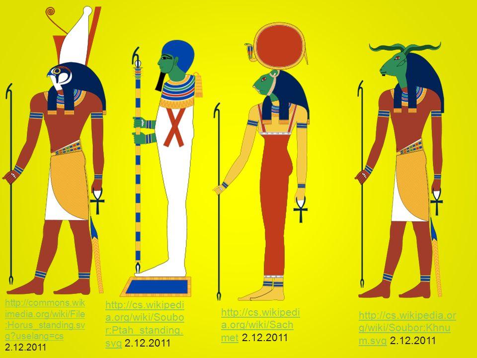 http://cs.wikipedi a.org/wiki/Sach methttp://cs.wikipedi a.org/wiki/Sach met 2.12.2011 http://cs.wikipedi a.org/wiki/Soubo r:Ptah_standing.
