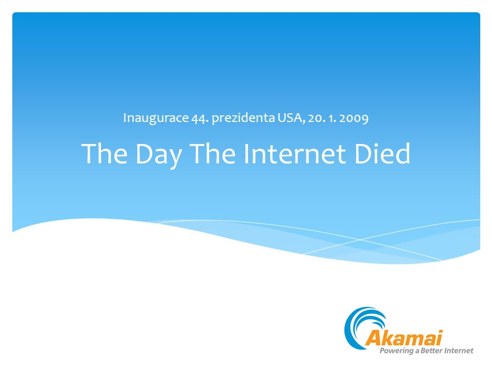 The Day The Internet Died Inaugurace 44. prezidenta USA, 20. 1. 2009