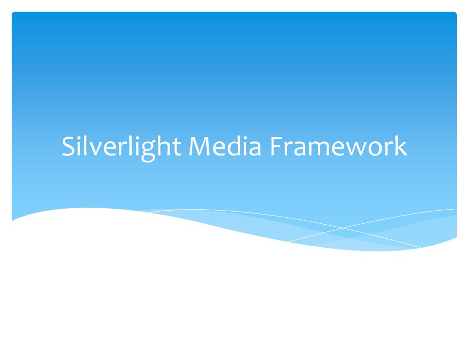 Silverlight Media Framework