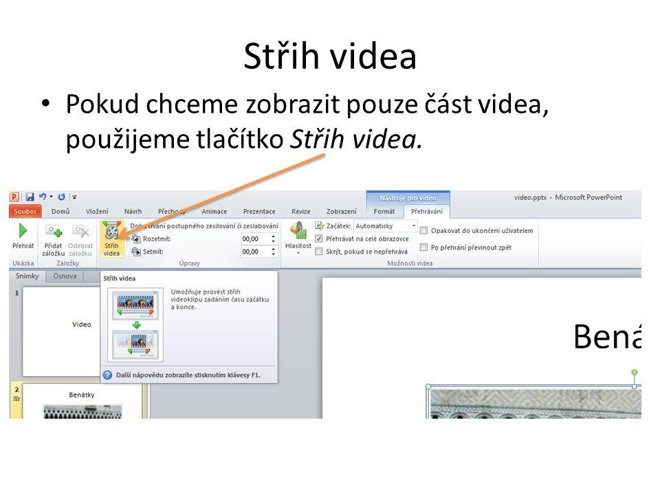 Střih videa Pokud chceme zobrazit pouze část videa, použijeme tlačítko Střih videa.