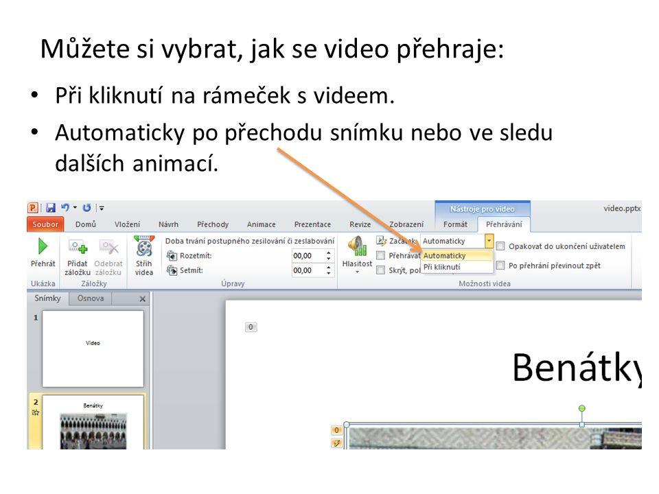 Můžete si vybrat, jak se video přehraje: Při kliknutí na rámeček s videem.