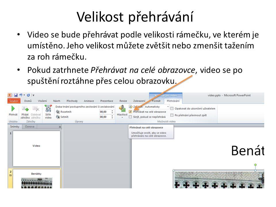Velikost přehrávání Video se bude přehrávat podle velikosti rámečku, ve kterém je umístěno.