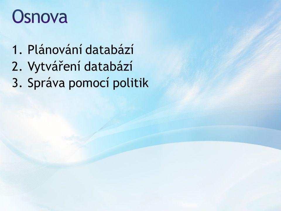 """Vytvořte politiku, kterou zjistíte počet databází větších než 50 MB Vytvořte další politiku, kterou vynutíte, že databázový pohled bude vždy začínat písmenem """"v"""