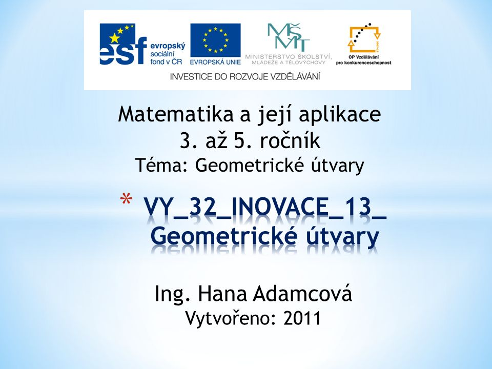 Ing.Hana Adamcová, autor, ZŠ a MŠ Liběšice, okres Louny.